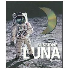 Missione Luna. Con DVD