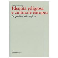 Identità religiosa e culturale europea. La questione del crocefisso