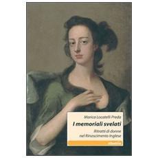 I memoriali svelati. Ritratti di donne nel Rinascimento inglese