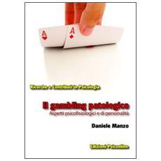 Il gambling patologico. Aspetti psicofisiologici e di personalità