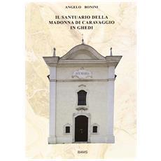 Il santuario della Madonna di Caravaggio in Ghedi