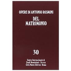 Opere. Vol. 30: Del matrimonio. Opere
