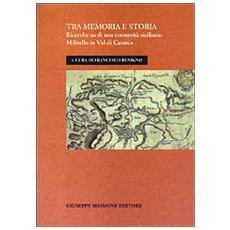 Tra memoria e storia. Ricerche su di una comunità siciliana: Militello in val di Catania