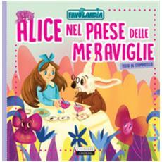 Alice nel paese delle meraviglie. ediz. in stampatello