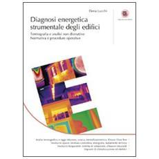 Diagnosi energetica strumentale degli edifici. Termografia e analisi non distruttive. Normativa e procedure operative