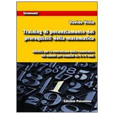 Training di potenziamento dei prerequisiti della matematica. Attività per la costruzione della conoscenza dei numeri per bambini da 4 a 6 anni