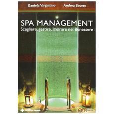 Spa Management. Vivere, gestire, lavorare nelle Spa