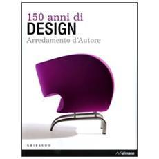 150 anni di design. Arredamento d'autore. Ediz. italiana, spagnola e portoghese