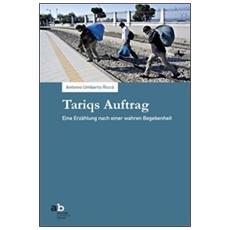 Tariqs Auftrag eine Erzählung nach einer wahren Begebenheit