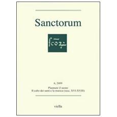 Sanctorum (2009) . Vol. 6: Plasmare il suono.