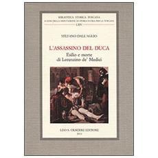 L'assassino del Duca. Esilio e morte di Lorenzino de' Medici