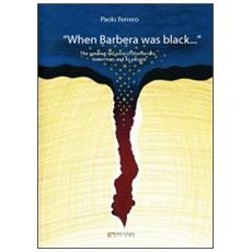 «When Barbera was black. . . » The greatest red wine of Monferrato, its territory and its people