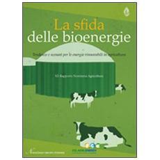 La sfida delle bioenergie. Tendenze e scenari per le energie rinnovabili in agricoltura. 12° Rapporto Nomisma agricoltura