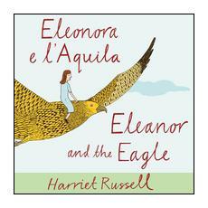 Eleonora e l'Aquila. Ediz. italiana e inglese