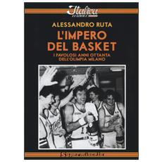 L'impero del basket. I favolosi anni '80 dell'Olimpia Milano