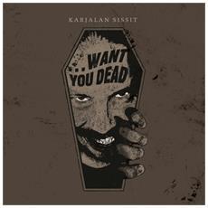 Karjalan Sissit -. . . wants You Dead