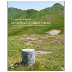 Geografia degli stati estensi. I confini dell'Emilia e dell'alta Toscana e le strade del ducato