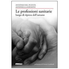Le professioni sanitarie luogo di ripresa dell'umano