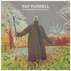 Raf Rundell - The Adventures Of Selfie Boy Part 1