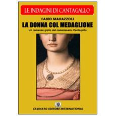 La donna col medaglione. Le indagini del commissario Cantagallo