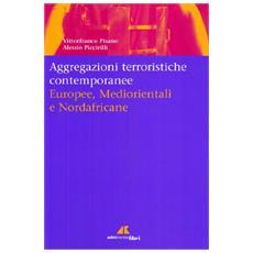 Aggregazioni terroristiche contemporanee. Europee mediorientali nordafricane