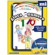 Cantagiocaimpara. Con CD Audio. Vol. 3: MI. Giocanumero.
