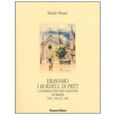 Eravamo i burdèll di prét. La parrocchia dei salesiani di Rimini dal 1944 al 1982