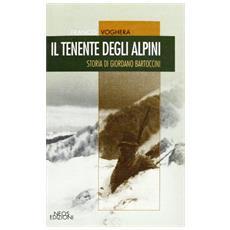 Il tenente degli alpini. Storia di Giordano Bartoccini