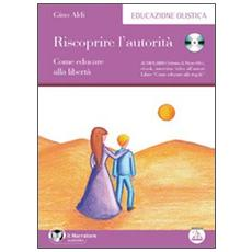 Riscoprire l'autorità. Audiolibro. CD Audio formato MP3. Con libro