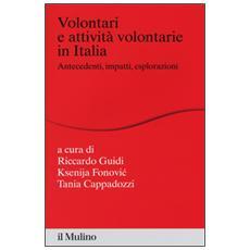 Volontari e attività volontarie in Italia. Antecedenti, impatti, esplorazioni