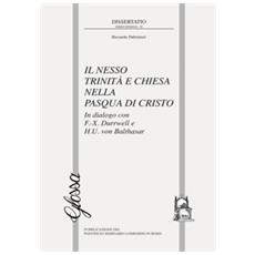 Il nesso Trinità e Chiesa nella Pasqua di Cristo. In dialogo con F. -X. Durrwell e H. U. von Balthasar