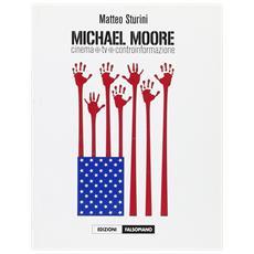 Micheal Moore. Cinema, tv, controinformazione