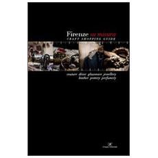 Firenze su misura. Craft shopping guide. Ediz. multilingue