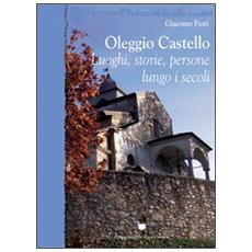 Oleggio Castello. Luoghi, storie, persone lungo i secoli
