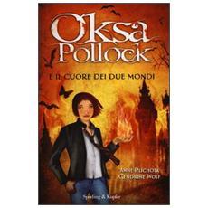 Oksa Pollock e il cuore dei due mondi