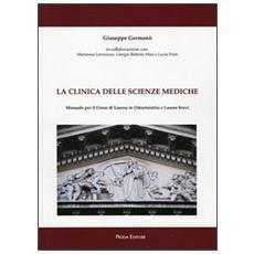 La clinica delle scienze mediche. Manuale per il corso di laurea in odontoiatria e lauree brevi