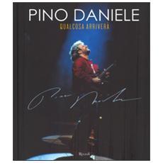Pino Daniele. Qualcosa arriverà