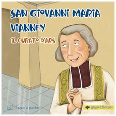 San Giovanni Maria Vianney. Il curato d'Ars