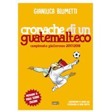 Cronache di un guatemalteco. campionato giallorosso 2017/2018