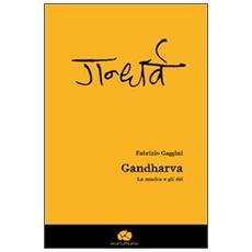 Gandharva. La musica e gli dèi. Con CD Audio