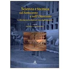 Scienza e tecnica nel Settecento e nell'Ottocento. La rivoluzione industriale vista dagli ingegneri