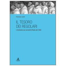 Il tesoro dei regolari. L'inchiesta sui conventi d'Italia del 1650