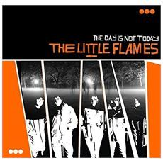 Little Flames (The) - The Day Is Not Today - Coloured Edition