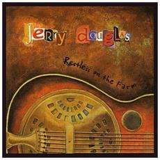 Jerry Douglas - Restless On The Farm