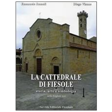 La cattedrale di Fiesole. Storia, arte e simbologia. Ediz. italiana e inglese