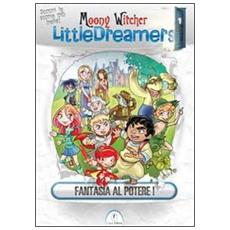 Fantasia al potere! Little dreamers. Vol. 1