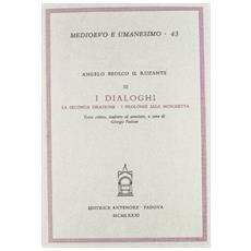 Dialoghi. La seconda Oratione. I prologhi alla Moschetta (I)