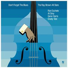 Ray Brown All Stars - Don't Forget The Blues