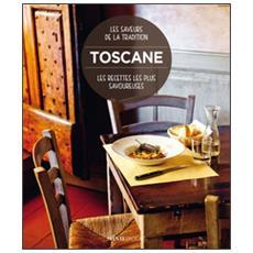 Toscane. Les recettes les plus savoureuses