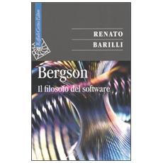 Bergson. Il filosofo del software